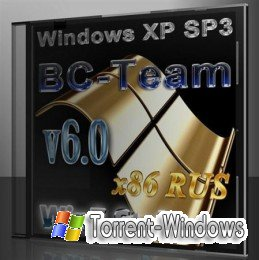 Windows XP SP3 BC-Team v6 x86 (2010RUS) 6 SP3 x86
