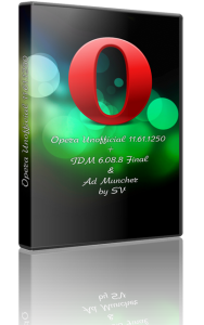 Opera Unofficial 11.61.1250 + IDM 6.08.9 Final & Ad Muncher by SV (2012) Русский