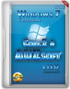 Windows 7 Professional Core-2 & AUZsoft x64x86 v.15.12 (2012) Русский