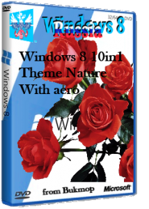Windows 8 rtm [10in1] theme nature [with aero] x86-x64 (2013) Русский