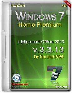 Windows 7 (x86) Home Premium with Microsoft Office 2013 v.3.3.13 by Romeo1994 (2013) �������