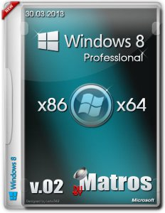 Windows 8 Professional by Matros 02 (x86+x64) [30.03.2013] Русский