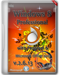 Windows 8 x64 Professional with Program & Microsoft Office 2013 v.2.6.13 by Romeo1994 (2013) Русский