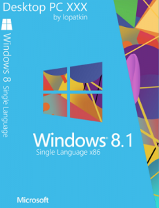 Microsoft Windows 8.1 Syngle Language 6.3.9600 х86 RU Desktop PC XXX by Lopatkin (2013) Русский