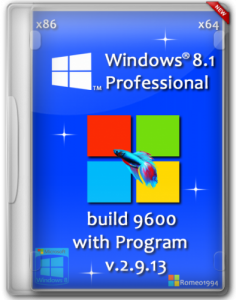 Windows 8.1 Blue (x86 x64) Professional build 9600 with Program v.2.9.13 by Romeo1994 (2013) Русский