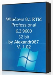 Windows 8.1 RTM 6.3.9600 Professional RU-Lite2 x86 by Аlexandr987 (2013) Русский