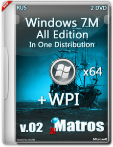 Windows7M all edition in one distribution plus WPI from Matros v02 (64bit) (2014) �������