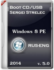 Boot CD/USB Sergei Strelec v.5.0 (x86/x64) (Windows 8 PE) (2014) [Ru/En]