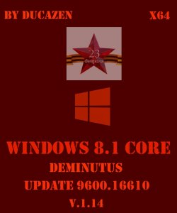 Windows 8.1 Core x64 Update 9600.16610 Deminutus v.1.14 by Ducazen (2014) Русский