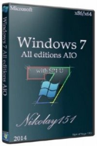 Windows 7 with SP1 All editions AIO Nikolay151 (x86/x64) [RU]