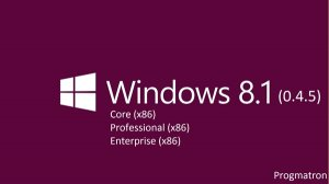 Windows 8.1 Core/Professional/Enterprise 6.3 9600 MSDN v.0.4.5 Progmatron (x86) (2014) [Rus]