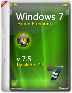 Windows 7 SP1 Home Premium x86 [v7.5] by vladios13 [RU]