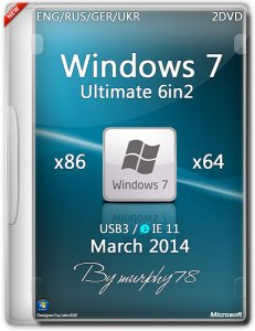 Windows 7 Ultimate SP1 6in2 IE11 March (x86x64) (2014) [ENG/RUS/GER/UKR]