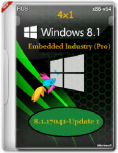 Microsoft Windows 8.1.17041 Embedded Industry (Pro) Update 1 х86-x64 RU 4x1 by Lopatkin (2014) Русский