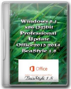 Windows 8.1 Pro Update & Office2013 BeaStyle 1.8 (x86) (2014) [Rus]