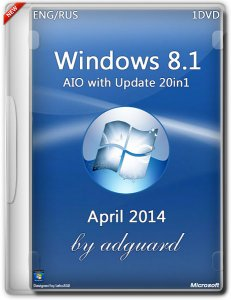 Windows 8.1 AIO with Update 20in1 by adguard (x86) (2014) [RUS/ENG]