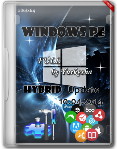 Windows PE Hybrid Full by Yurkesha (Update 10.04.2014/RUS)