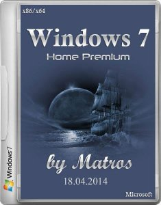 Windows 7 Home Premium by Matros 18.04.2014 (32bit+64bit) (2014) [Rus]