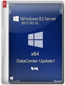 Microsoft Windows 8.1 Server 2012 R2 VL DATACENTER Update 1 x64 RU SM by Lopatkin (2014) Русский