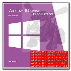 Windows 8.1 Update 1 Core/Professional/Enterprise x86x64 6.3 9600.17031 MSDN версия от 22.04.2014 by PROGMATRON