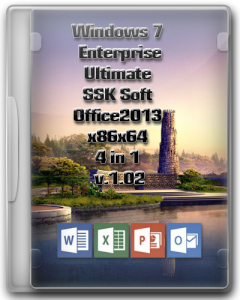 Windows 7 Enterprise & Ultimate SSK Soft & Office2013 4 in 1 v.1.02 (x86-x64) (2014) [Rus]