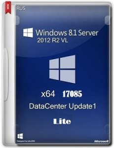 Microsoft Windows 8.1 Server 2012 R2 VL DataCenter 17085 x64 RU Lite by Lopatkin (2014) Русский