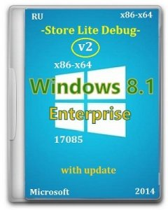 Microsoft Windows 8.1 Enterprise 17085 x86-x64 RU Store Lite Debug v2 by Lopatkin (2014) Русский