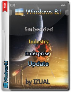 Windows Embedded 8.1 Industry Enterprise With Update dvd IZUAL (x64) (2014) [Rus]