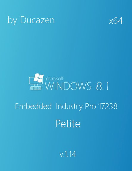 Windows Embedded 8.1 Industry Pro 17238 Petite v.1.14 by Ducazen (x64) (2014) [Rus]