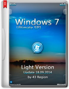 Windows 7 Ultimate With Sp1 Light Version Update 18.09.2014 by 43 Region (x64) (2014) [Rus]