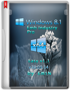 Windows Embedded 8.1 Industry Pro Easy v1.1 by EmiN (x64) (2014) [Rus]