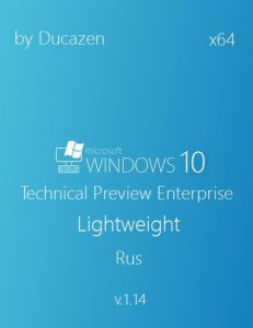 Windows 10 Technical Preview Enterprise Lightweight v.1.14 by Ducazen (x64) (2014) [Rus]