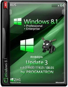Windows 8.1 Update 3 VL Pro/Enter 6.3 9600.17415 MSDN by Progmatron v.08.01.2015 (x64) (2015) [Rus]