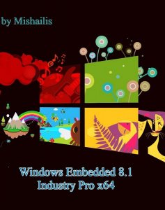 Windows Embedded 8.1 Industry Pro update 3 by Mishailis v.5 (x64) (2015) [Rus]