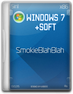 Windows 7 SP1 x86 (от Starter до Ultimate) + SOFT by SmokieBlahBlah 13.02.15 [Ru]