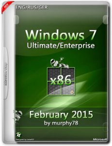 Windows 7 Ultimate/Enterprise SP1 by murphy78 February (x86) (2015) [ENG/RUS/GER]