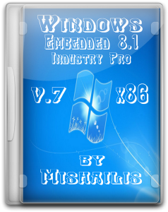 Windows Embedded 8.1 Industry Pro update 3 by Mishailis v.7 (x86) (2015) [Rus]