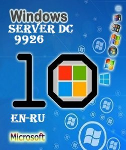 Microsoft Windows Server 10 Retail Technical Preview 2 Build 9926 (DataCenter) EN-RU FULL by Lopatkin (2015) Русский + Английский