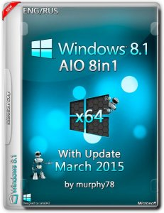 Windows 8.1 AIO 8in1 With Update March by murphy78 v.6.3.9600 (x64) (2015) [ENG/RUS]