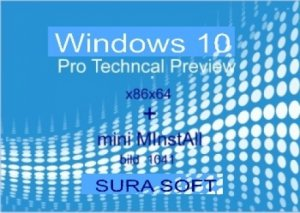 Windows 10 Pro Techncal Preview (Build 10041) by sura soft +minin MInstAll 5.15 (x86/x64) (2015) [RUS]