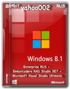 Windows 8.1 Enterprise RUS + Embarcadero RAD Studio XE7 + Microsoft Visual Studio Ultimate by yahoo002 v1 (x64) (2015) [RUS]