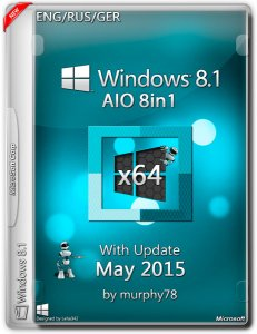 Windows 8.1 AIO 8in1 With Update May by murphy78 (x64) (2015) [ENG/RUS/GER]