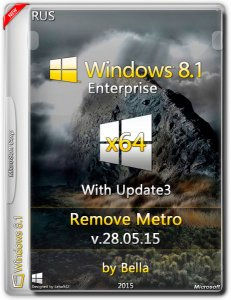 Windows 8.1 Update 3 (Remove Metro) 28.05.15 by Bella. (x64) (2015) [RUS]