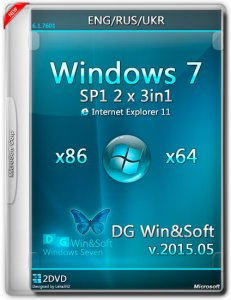 Windows 7 SP1-u with IE11by DG Win&Soft (2x3in1) (x86/x64) (2015.05) [En/Ru/Uk]
