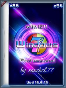 Windows 7 SP1 Professional by sanchel.77 with IE11 + Upd 15.6.15 (x86/x64) (2015) [Rus]