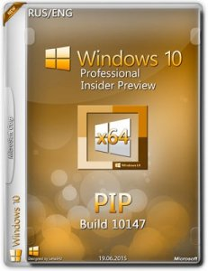 Microsoft Windows 10 Pro Insider Preview 10147 x64 EN-RU PIP by Lopatkin (2015) Rus/Eng