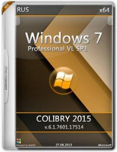 Microsoft Windows 7 Professional VL SP1 6.1.7601.17514 x64 COLIBRY-2015 by Lopatkin (2015) Rus
