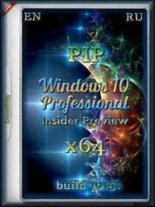 Microsoft Windows 10 Pro Insider Preview 10151 x64 EN-RU PIP by Lopatkin (2015) Rus/Eng