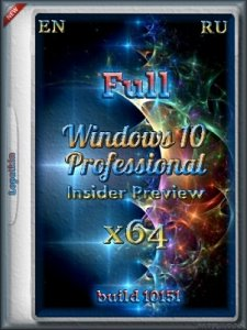 Microsoft Windows 10 Pro Insider Preview 10151 x64 EN-RU FULL by Lopatkin (2015) Rus/Eng