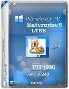 Microsoft Windows 10 EnterpriseS LTSB 10240.16393.150717-1719.th1_st1 x64 RU PIP SM by Lopatkin (2015) RUS